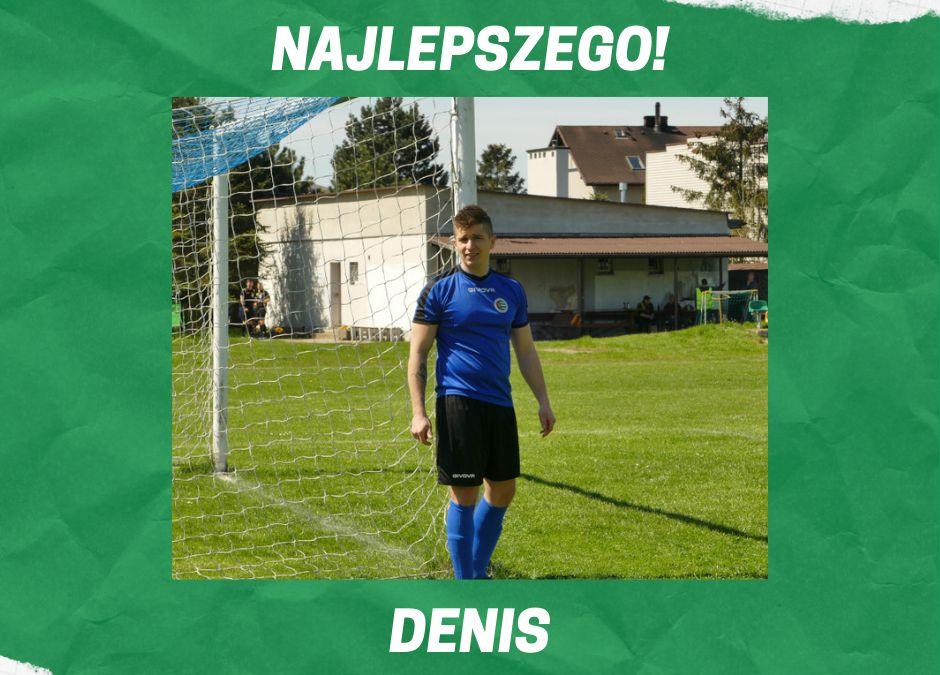 Najlepszego Denis!